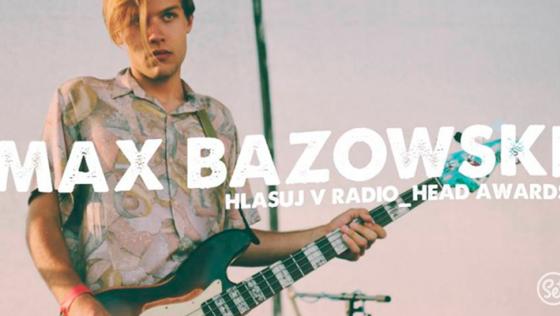 Hlasuj za Max Bazowski v kategórii Objav roka Radio_Head Awards