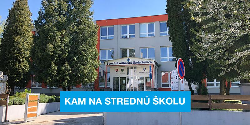 Kam na strednú školu v Senici
